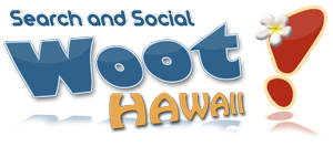 Search and Social Woot! Hawaii