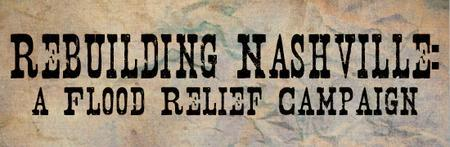 Rebuilding Nashville: A Benefit Concert For Flood...