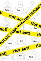 Riot Act! The Police-Teen Theater Project