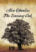 """Pre-release of """"Alex Charles: The Evening Oak"""" by Kim..."""