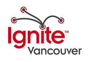 Ignite Vancouver Inaugural Event - APRIL 15 @ LUX
