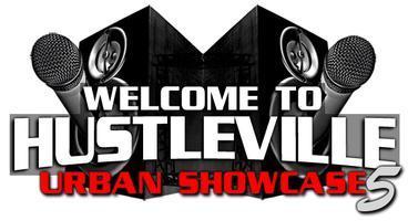 Welcome To Hustleville Urban Showcase 5