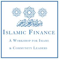 Islamic Finance: A Workshop for Imams & Community...
