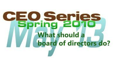 CEO Series May 13: What should a board of directors do?