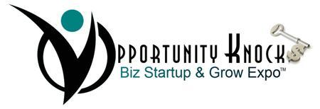Opportunity Knocks Biz Start-up & Grow Expo   and...