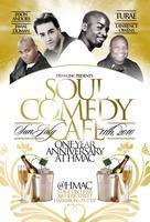 Soul Comedy Cafe'... 1 Year Anniversary @ HMAC