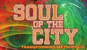 Soul of the City - Transforming Metropolis