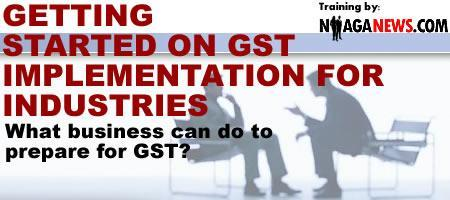 GETTING STARTED ON GST IMPLEMENTATION FOR INDUSTRIES