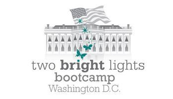 TWO BRIGHT LIGHTS BOOTCAMP IN DC--JUNE 16