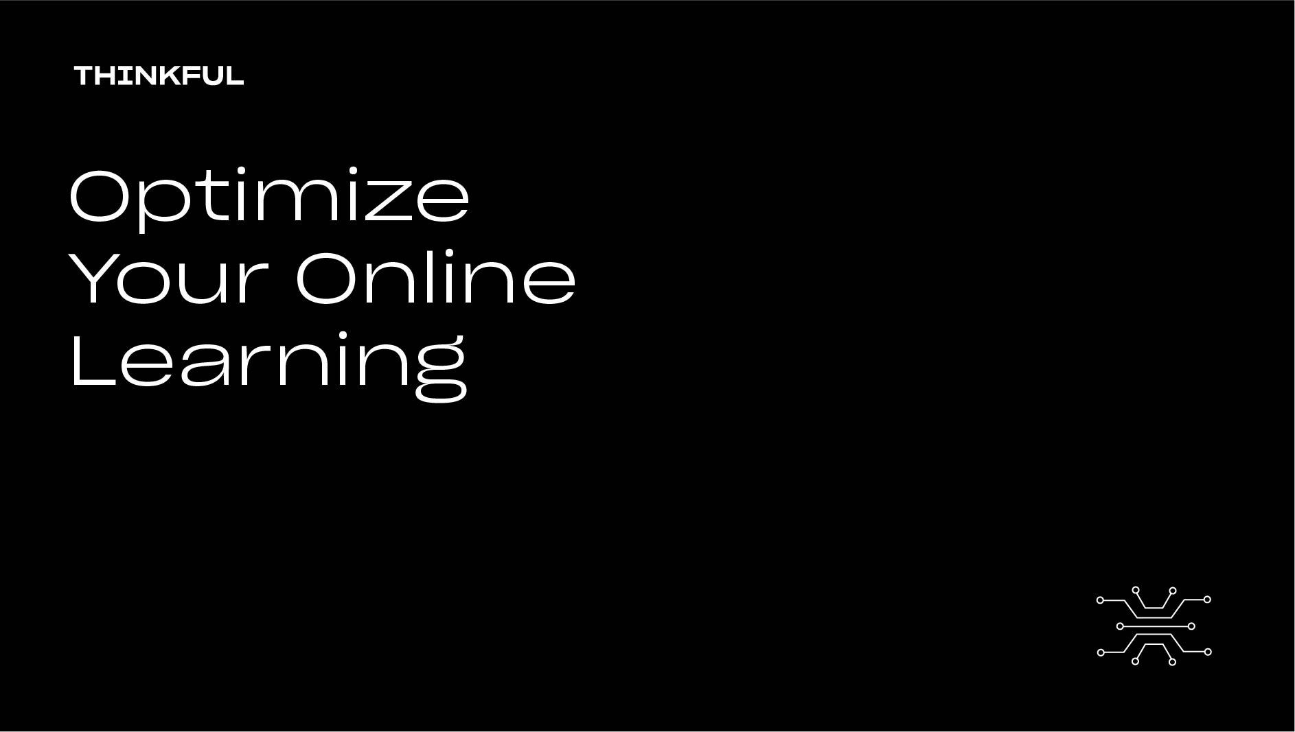 Thinkful Webinar    Optimize Your Online Learning