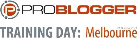 ProBlogger Training Day - Melbourne