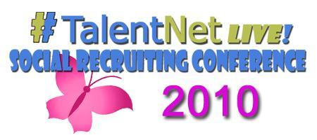 TalentNet Live Social Recruiting Conference 2010