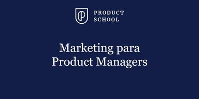 Webinar: Marketing para Product Managers