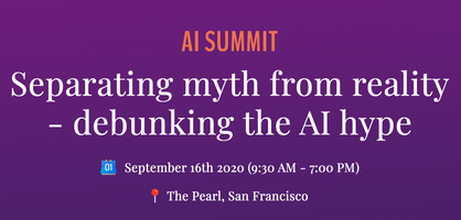 AI Summit - Separating Myth From Reality