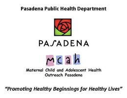 Pasadena Maternal Child Adolescent Health Collaborative...