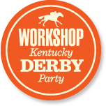 WORKSHOP's 7th Annual Kentucky Derby Party