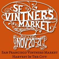 SAN FRANCISCO VINTNERS MARKET - HARVEST IN THE CITY