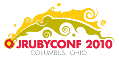 JRubyConf 2010, Columbus, Ohio