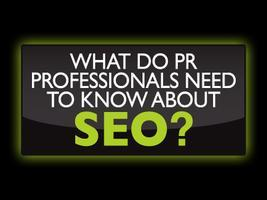 What do PR professionals needs to know about SEO?