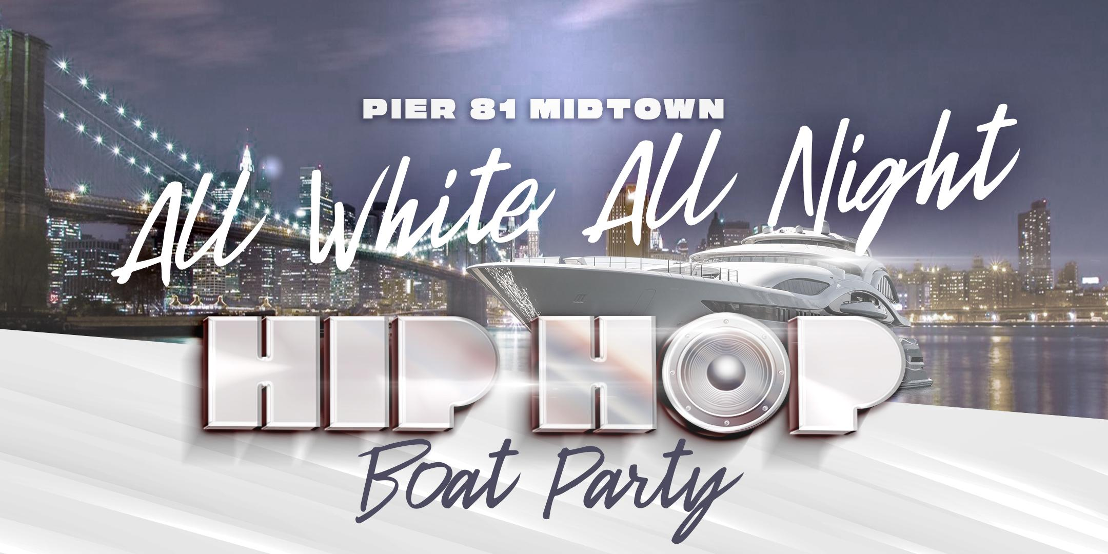 All White Hip Hop Sunset Boat Party - Saturday Yacht Cruise - Midtown NYC Skyline