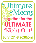 Ultimate Mom's Night Out