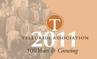 Telluride Association Centennial Celebration (Ithaca,...