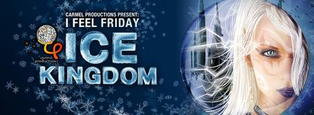 I FEEL FRIDAY: ICE KINGDOM - FEBRUARY 22