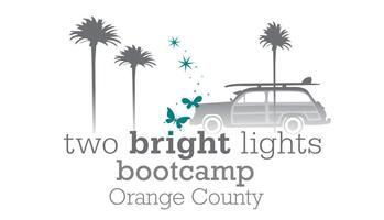 TWO BRIGHT LIGHTS BOOTCAMPS IN ORANGE COUNTY--JUNE 21