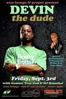 Devin the Dude W/Special Performance and Hosted By...