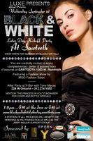 Black and White presented by LUXE Lifestyle Productions