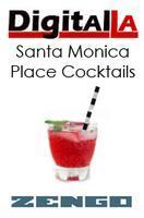 Digital LA - Santa Monica Place Cocktails @ Zengo