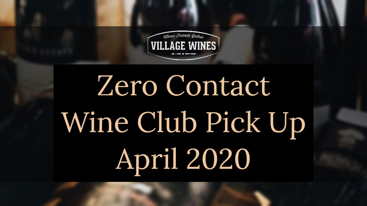 Wine Club Pick Up April 7, 2020