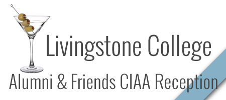 Livingstone College - CIAA Alumni and Friends Social