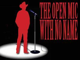 The Open Mic with No Name