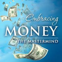 EMBRACING MONEY: The Mastermind FREE intro
