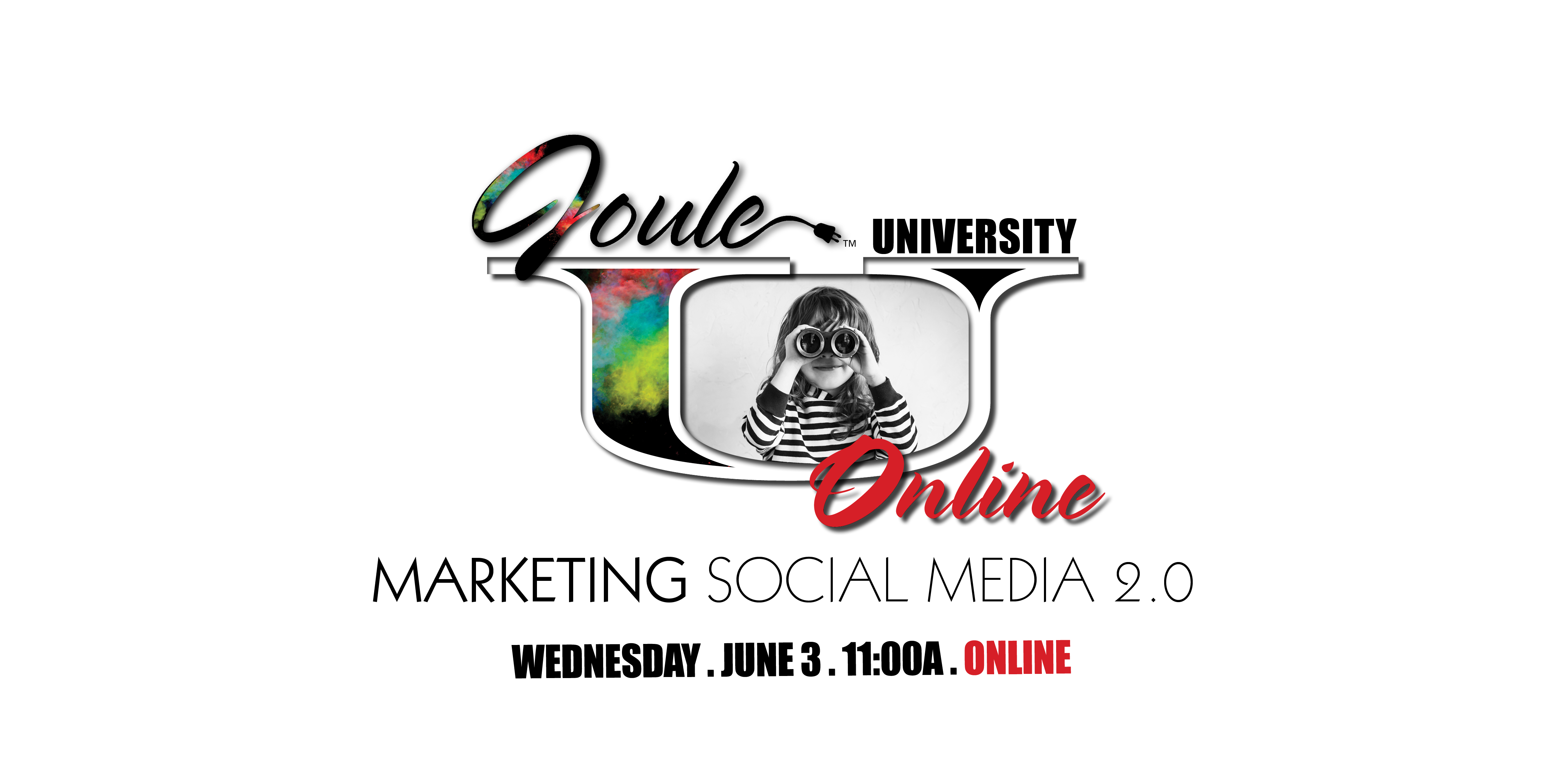 Joule U . Lunch + Learn . Marketing with SOCIAL MEDIA Beyond Basics — ONLINE