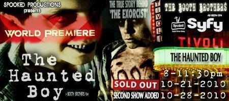 SOLD OUT-THE HAUNTED BOY Big Screen World Premiere!...