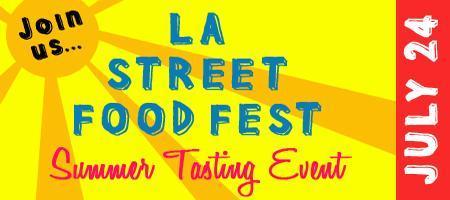 LA Street Food Fest Summer Tasting Event