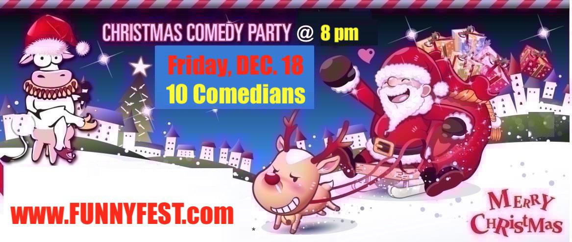 Christmas Comedy Show 2020 Friday, Dec. 18   CHRISTMAS COMEDY Party SHOW @ 8 pm   19 DEC 2020