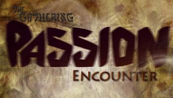 PASSION ENCOUNTER