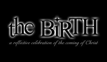 The Birth: A Reflective Celebration of the Coming of...