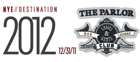THE PARLOR NEW YEARS EVE 2012 featuring DJ CAMS & DJ...