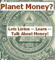 Planet Money: Let's Listen - Learn - Talk About Money!