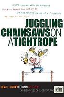Juggling Chainsaws on a Tightrope (Men's Study)
