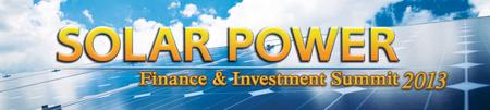 Infocast's Solar Power Finance & Investment Summit 2013