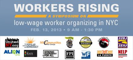 Workers Rising: A Symposium on Low-Wage Worker Organizing...