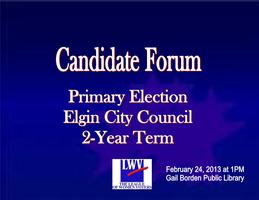 PRIMARY Candidate Forum - Elgin City Council 2 year...