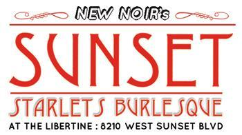 New Noir @ The Libertine presents SUNSET STARLETS...