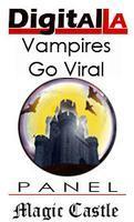 Digital LA - Vampires Go Viral @ Magic Castle