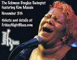 Kim Massie and the Solomon Douglas Swingtet at Friday...